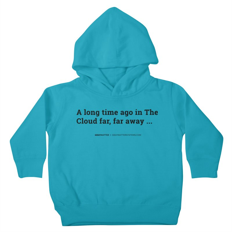 A long time ago in The Cloud far, far away... Kids Toddler Pullover Hoody by graymattermerch's Artist Shop