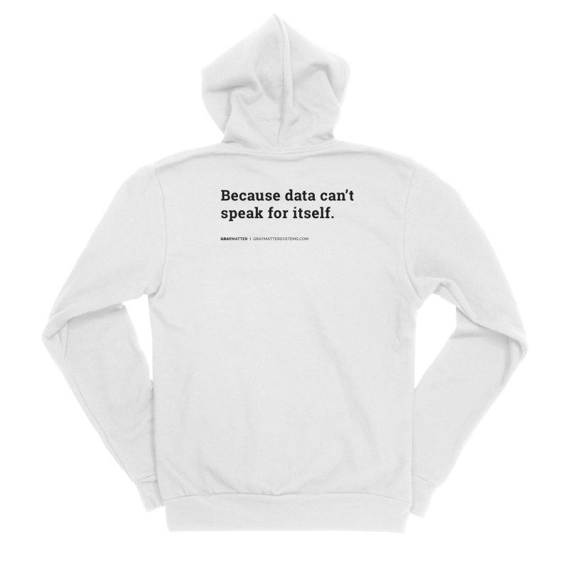 Because Data Can't Speak For Itself Women's Zip-Up Hoody by graymattermerch's Artist Shop