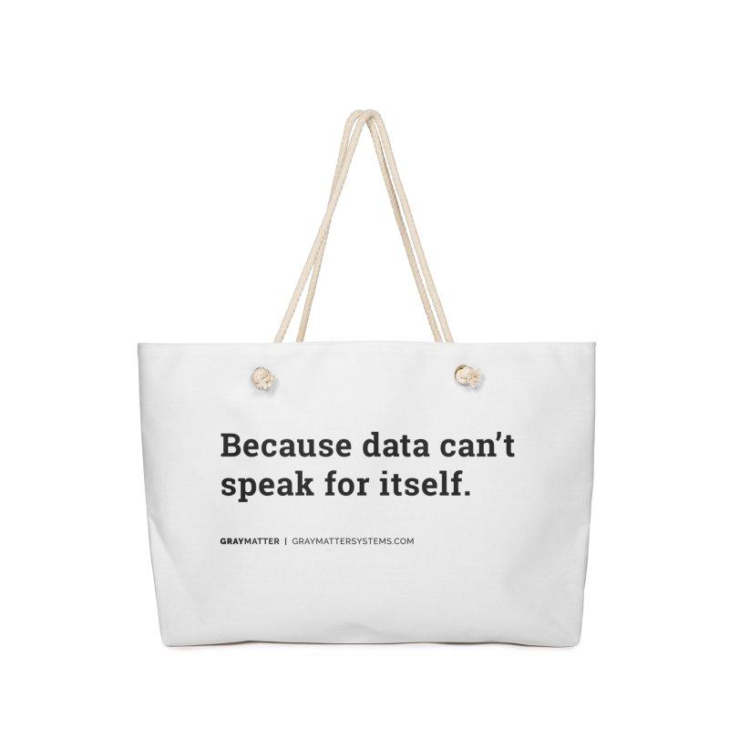 Because Data Can't Speak For Itself Accessories Bag by graymattermerch's Artist Shop