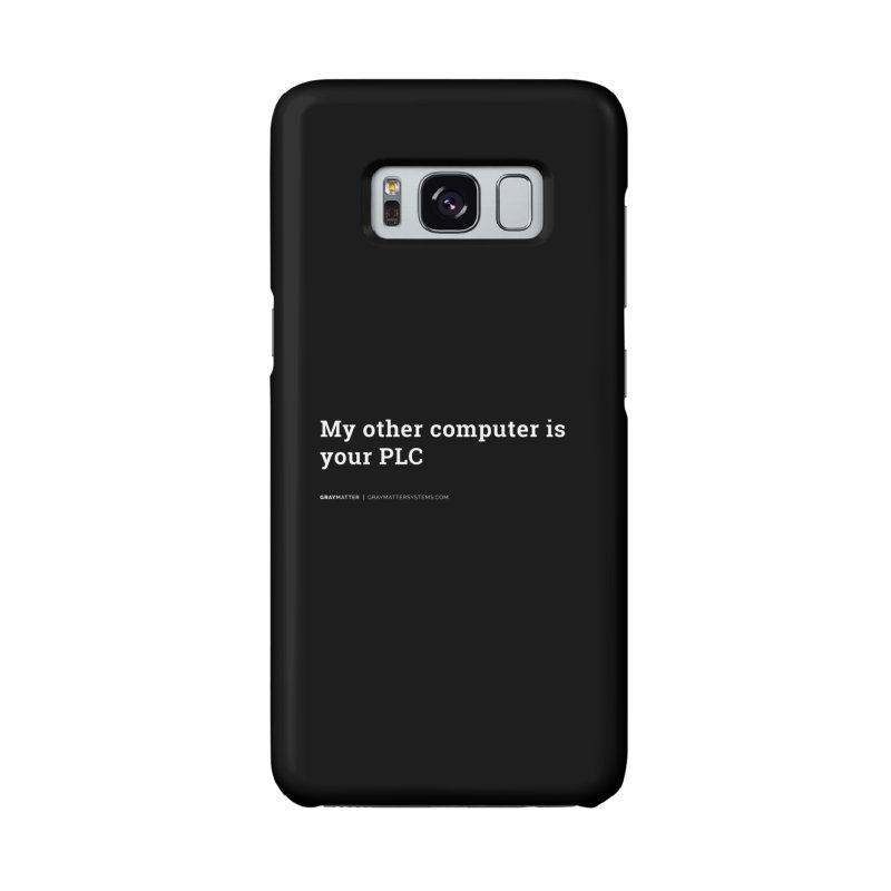 My Other Computer is Your PLC Accessories Phone Case by graymattermerch's Artist Shop