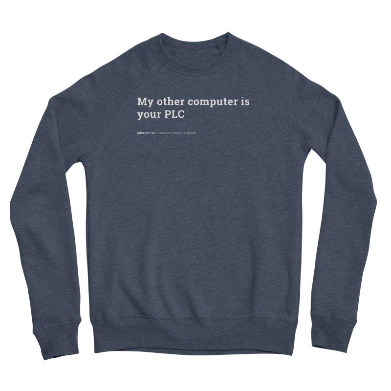 My Other Computer is Your PLC Men's Sweatshirt by graymattermerch's Artist Shop