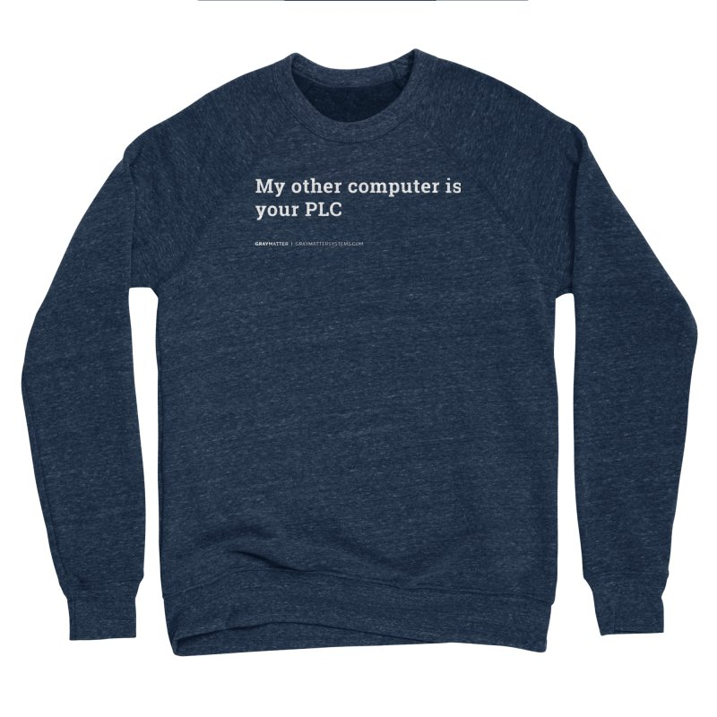 My Other Computer is Your PLC Women's Sweatshirt by graymattermerch's Artist Shop