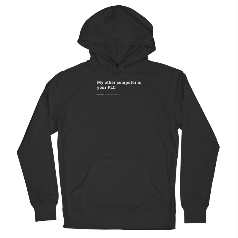 My Other Computer is Your PLC Men's Pullover Hoody by graymattermerch's Artist Shop