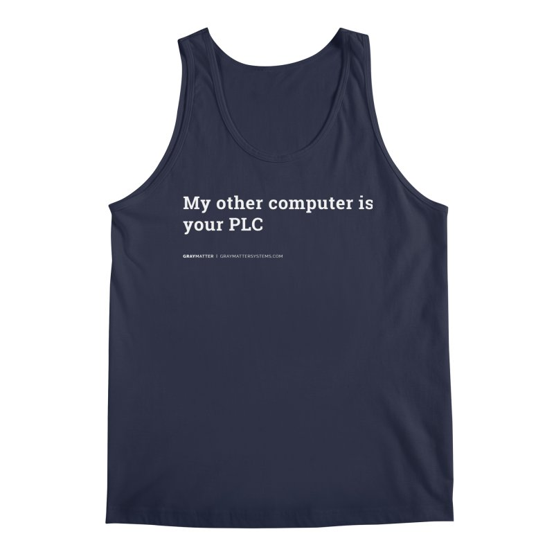 My Other Computer is Your PLC Men's Tank by graymattermerch's Artist Shop