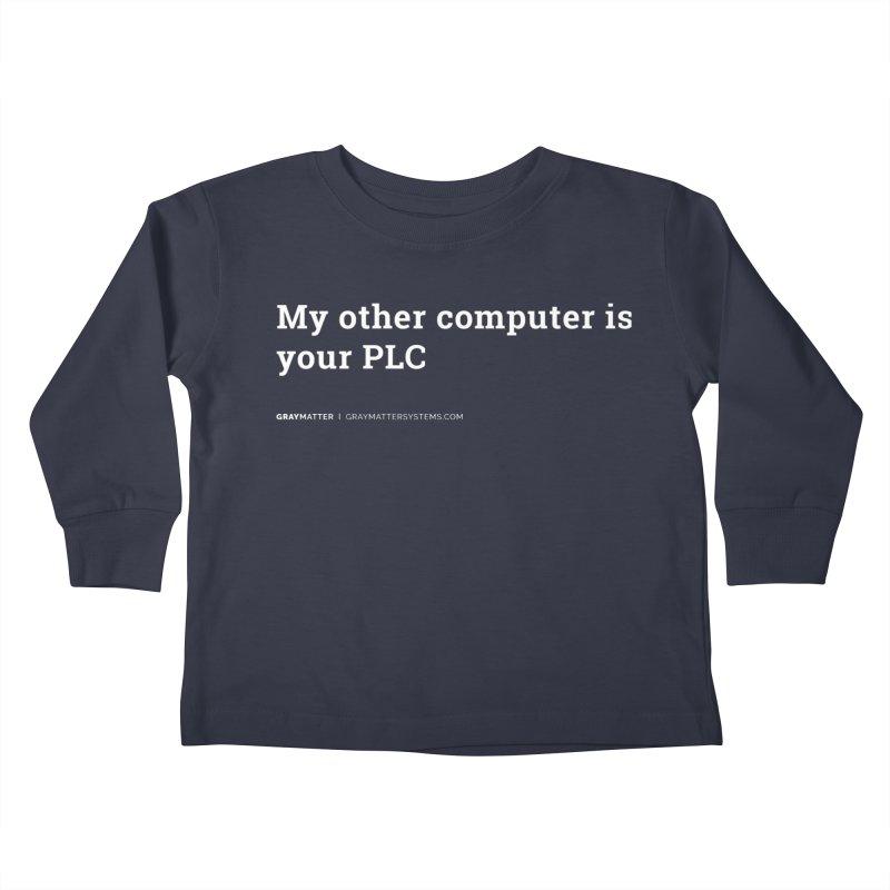 My Other Computer is Your PLC Kids Toddler Longsleeve T-Shirt by graymattermerch's Artist Shop
