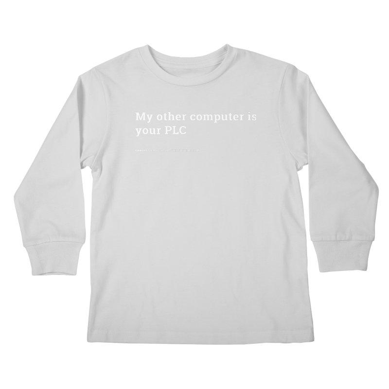 My Other Computer is Your PLC Kids Longsleeve T-Shirt by graymattermerch's Artist Shop