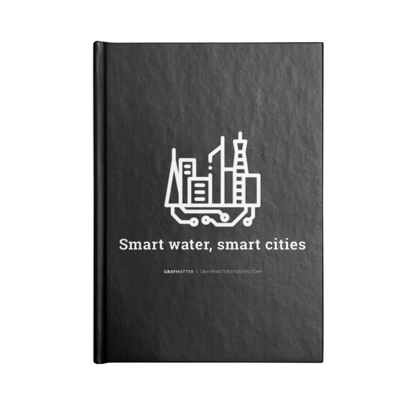 Smart Water, Smart Cities Accessories Notebook by graymattermerch's Artist Shop