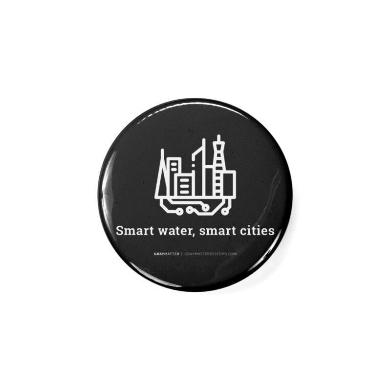 Smart Water, Smart Cities Accessories Button by graymattermerch's Artist Shop