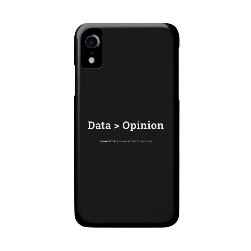 Data > Opinion Accessories Phone Case by graymattermerch's Artist Shop
