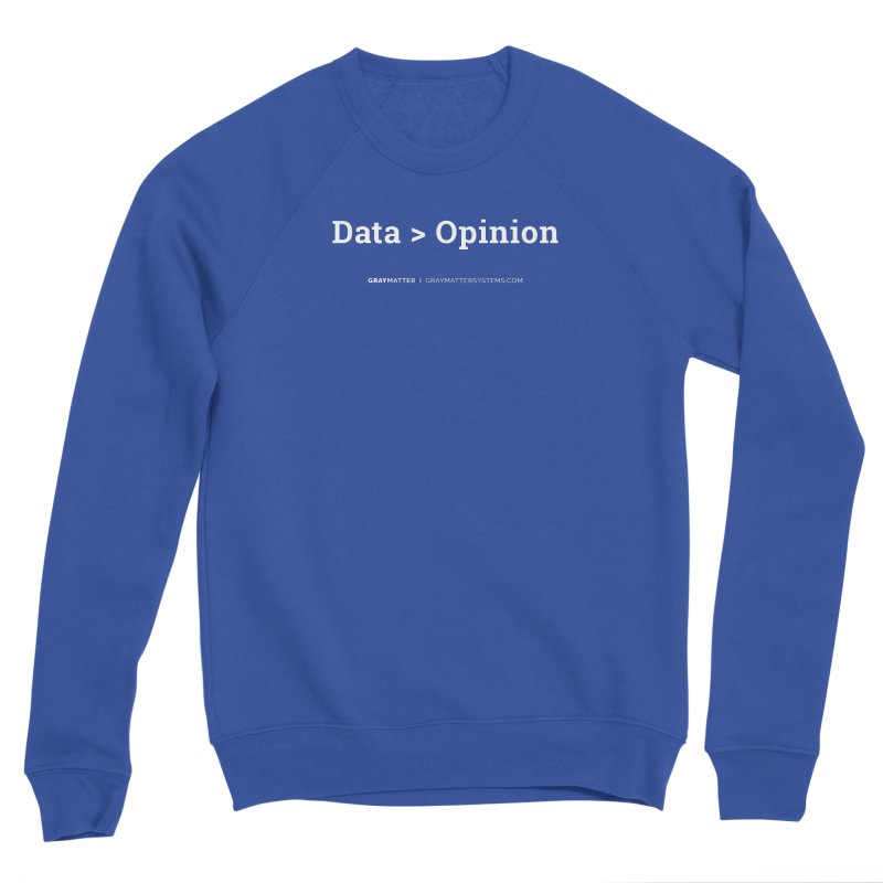 Data > Opinion in Men's Sponge Fleece Sweatshirt Royal Blue by graymattermerch's Artist Shop