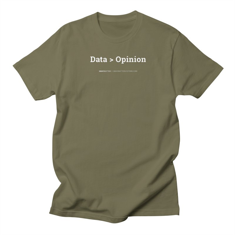 Data > Opinion Men's T-Shirt by graymattermerch's Artist Shop