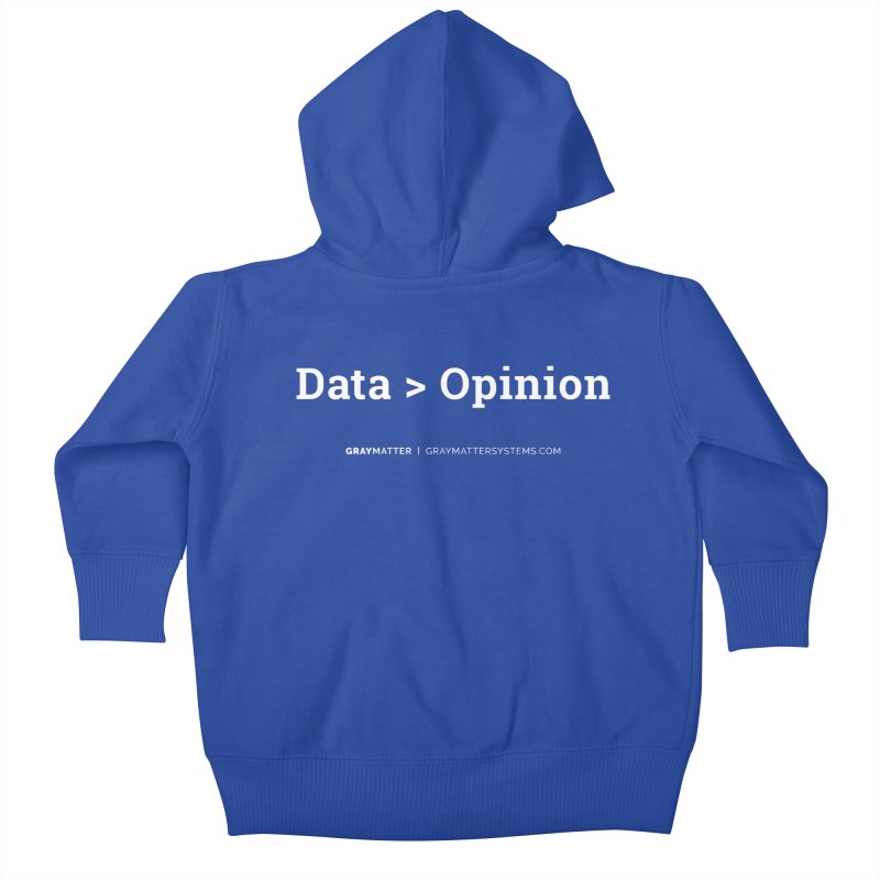 Data > Opinion Kids Baby Zip-Up Hoody by graymattermerch's Artist Shop