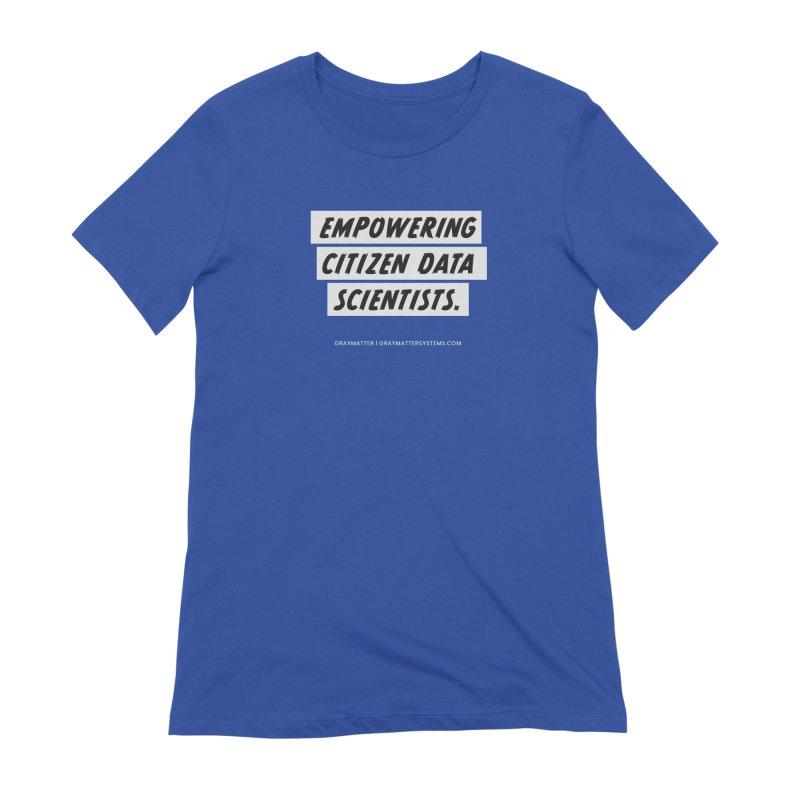 Empowering Citizen Data Scientists Women's T-Shirt by graymattermerch's Artist Shop