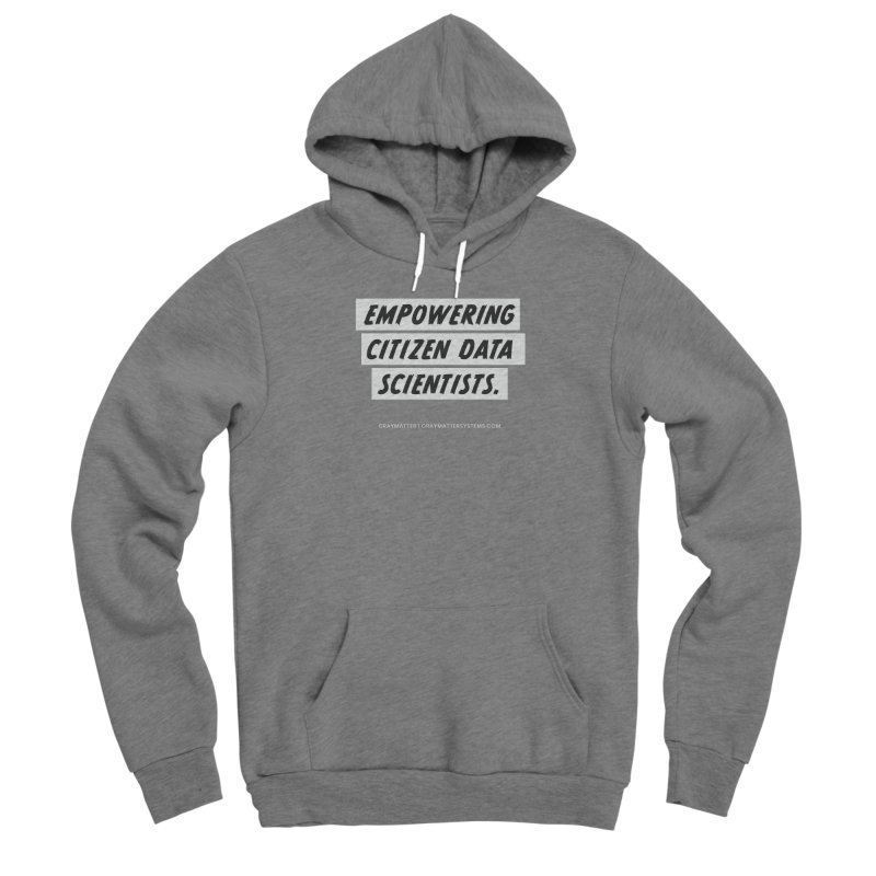 Empowering Citizen Data Scientists Women's Pullover Hoody by graymattermerch's Artist Shop