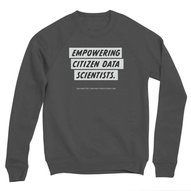 Empowering Citizen Data Scientists Men's Sweatshirt by graymattermerch's Artist Shop