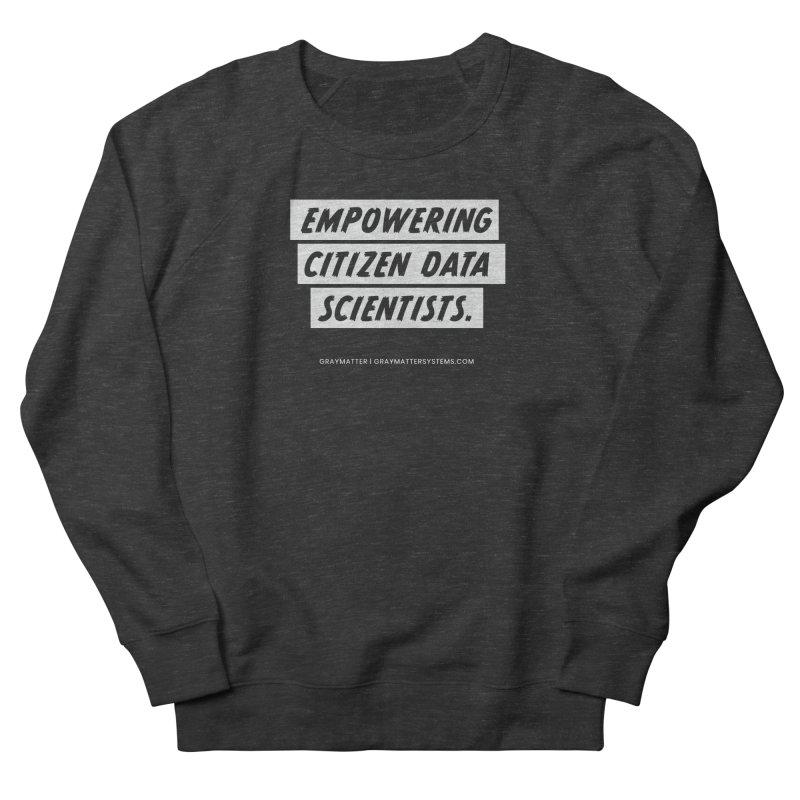 Empowering Citizen Data Scientists Women's Sweatshirt by graymattermerch's Artist Shop