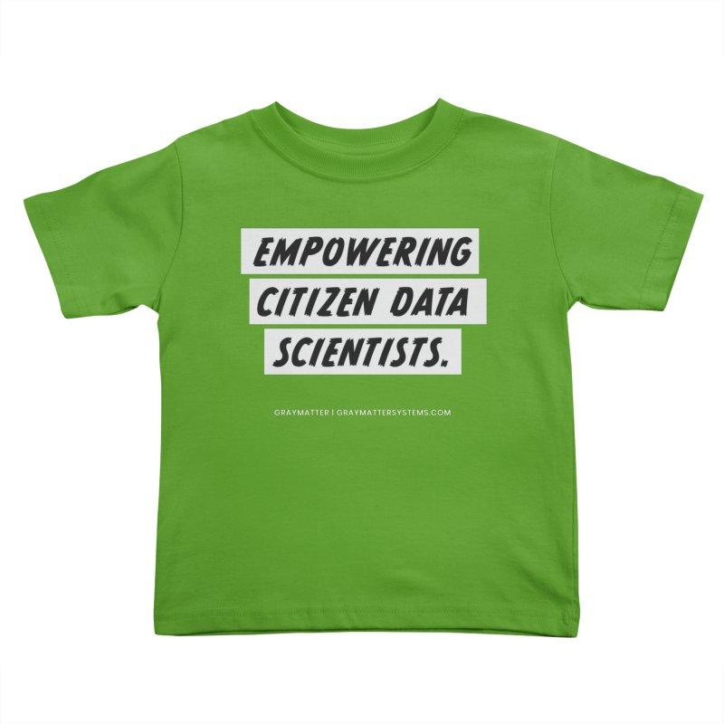 Empowering Citizen Data Scientists Kids Toddler T-Shirt by graymattermerch's Artist Shop