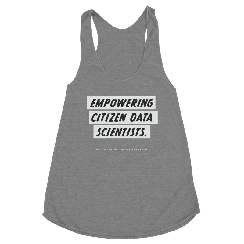 Empowering Citizen Data Scientists Women's Tank by graymattermerch's Artist Shop
