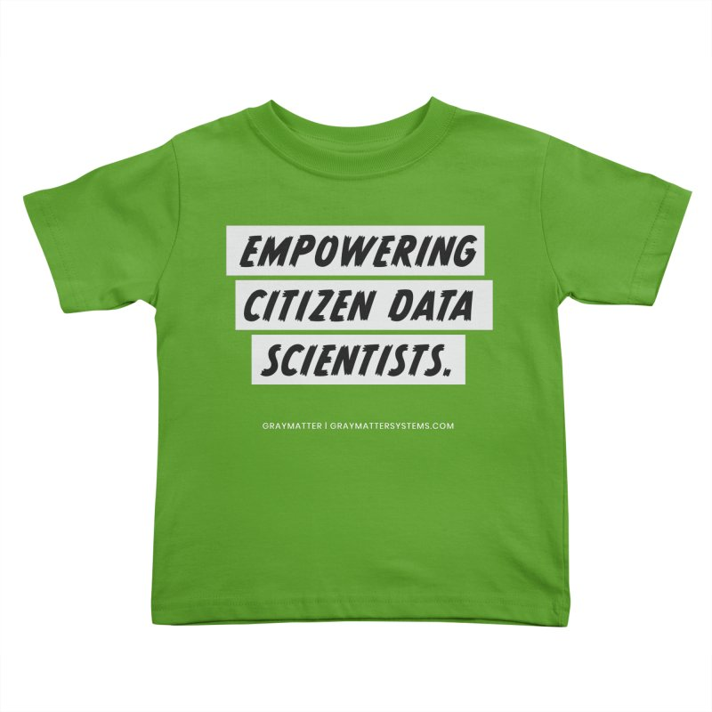 Empowering Citizen Data Scientists Kids Toddler T-Shirt by graymattermerch's Artist Shop