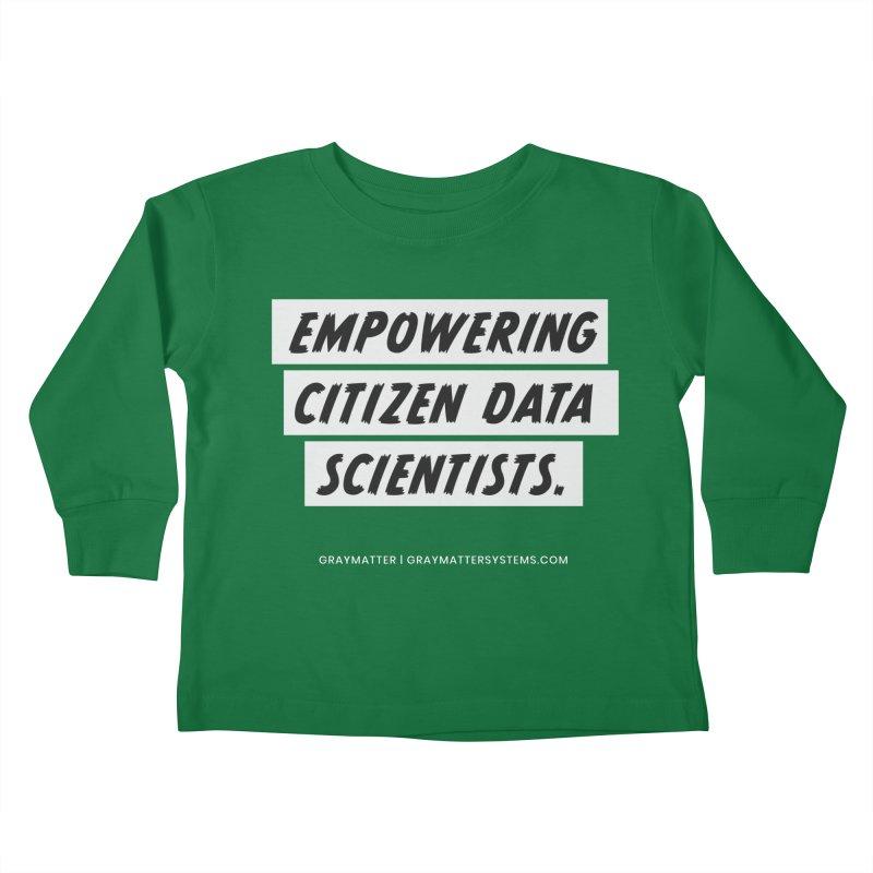 Empowering Citizen Data Scientists Kids Toddler Longsleeve T-Shirt by graymattermerch's Artist Shop