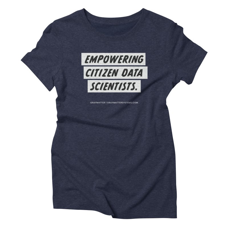 Empowering Citizen Data Scientists Women's T-Shirt by graymattermerch's Artist Shop