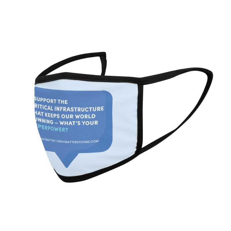 I Support the Critical Infrastructure That Keeps Our World Running Accessories Face Mask by graymattermerch's Artist Shop