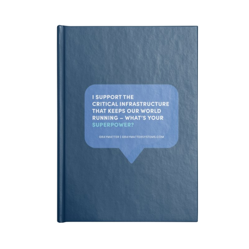 I Support the Critical Infrastructure That Keeps Our World Running Accessories Notebook by graymattermerch's Artist Shop
