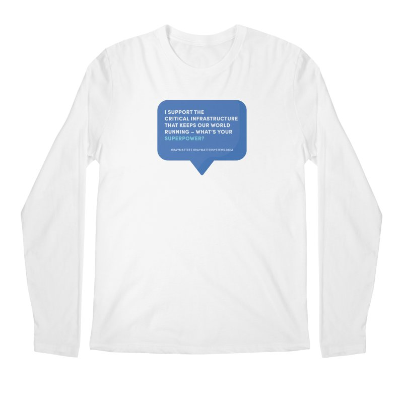 I Support the Critical Infrastructure That Keeps Our World Running Men's Longsleeve T-Shirt by graymattermerch's Artist Shop
