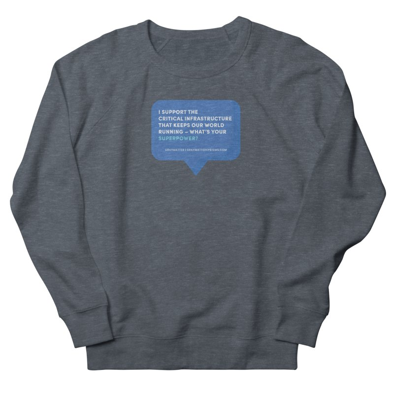 I Support the Critical Infrastructure That Keeps Our World Running Men's Sweatshirt by graymattermerch's Artist Shop
