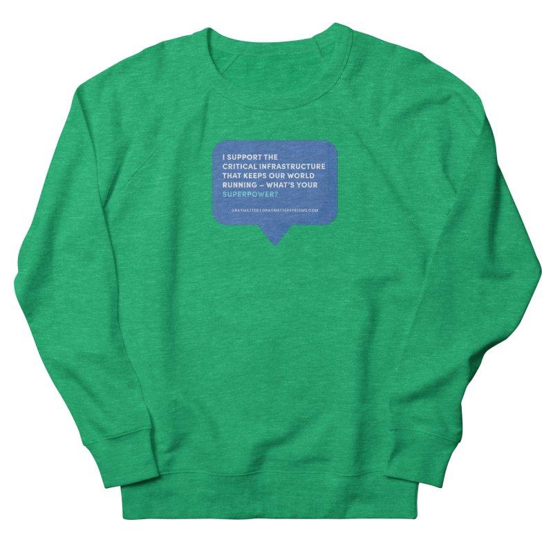 I Support the Critical Infrastructure That Keeps Our World Running Men's Sweatshirt by graymattermerch's Artist Shop