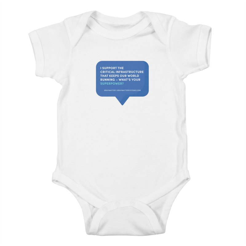 I Support the Critical Infrastructure That Keeps Our World Running Kids Baby Bodysuit by graymattermerch's Artist Shop