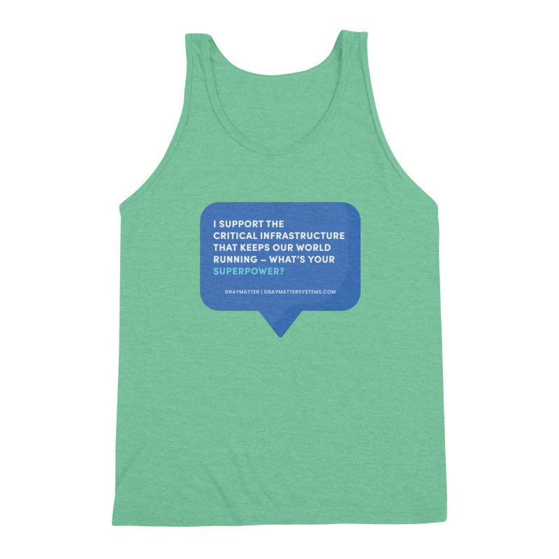 I Support the Critical Infrastructure That Keeps Our World Running Men's Tank by graymattermerch's Artist Shop