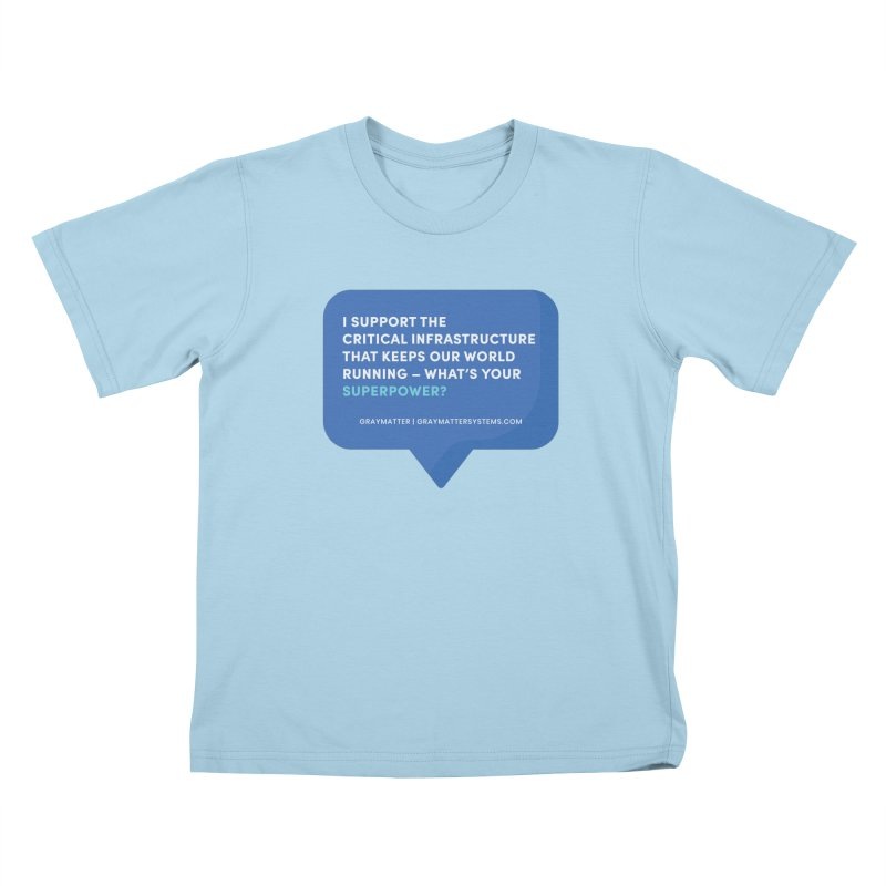 I Support the Critical Infrastructure That Keeps Our World Running Kids T-Shirt by graymattermerch's Artist Shop
