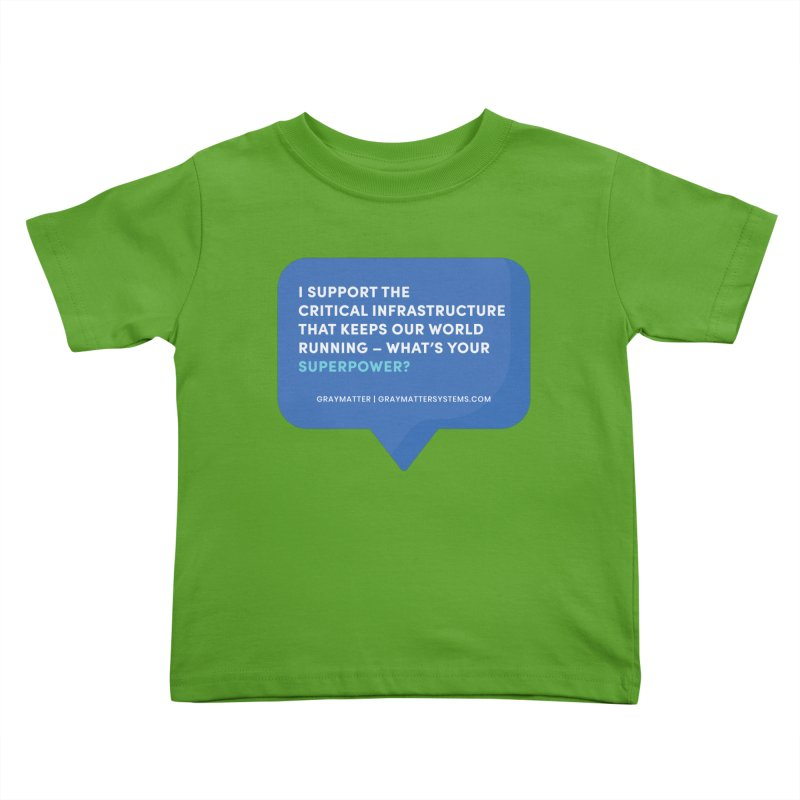 I Support the Critical Infrastructure That Keeps Our World Running Kids Toddler T-Shirt by graymattermerch's Artist Shop