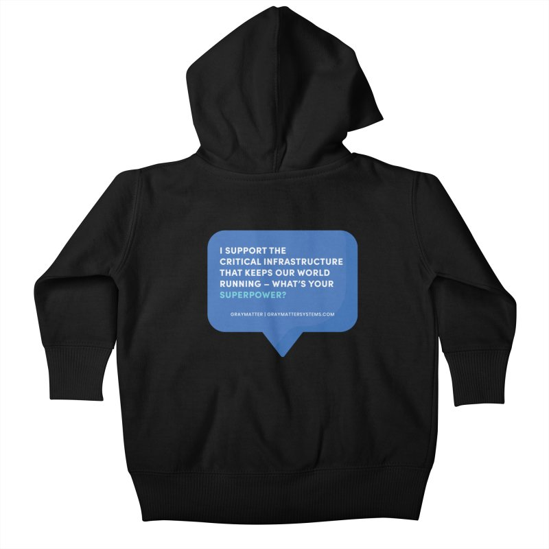 I Support the Critical Infrastructure That Keeps Our World Running Kids Baby Zip-Up Hoody by graymattermerch's Artist Shop