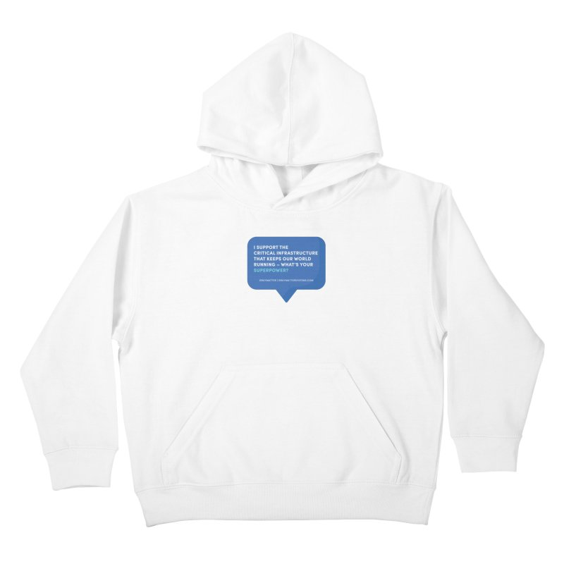 I Support the Critical Infrastructure That Keeps Our World Running Kids Pullover Hoody by graymattermerch's Artist Shop