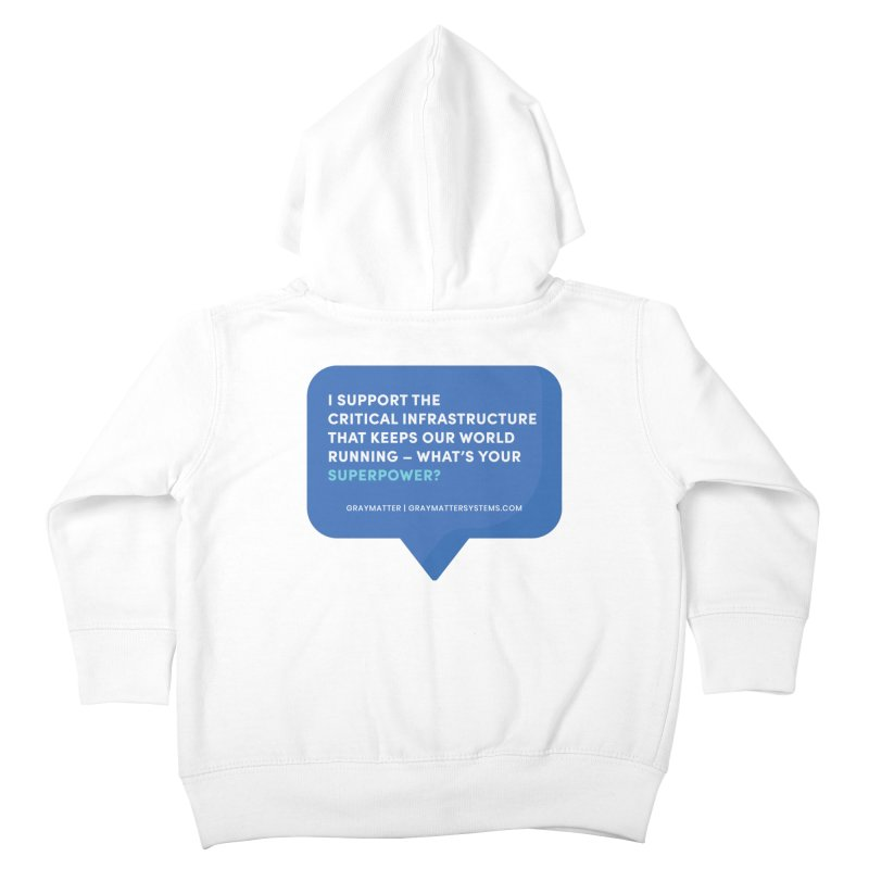 I Support the Critical Infrastructure That Keeps Our World Running Kids Toddler Zip-Up Hoody by graymattermerch's Artist Shop