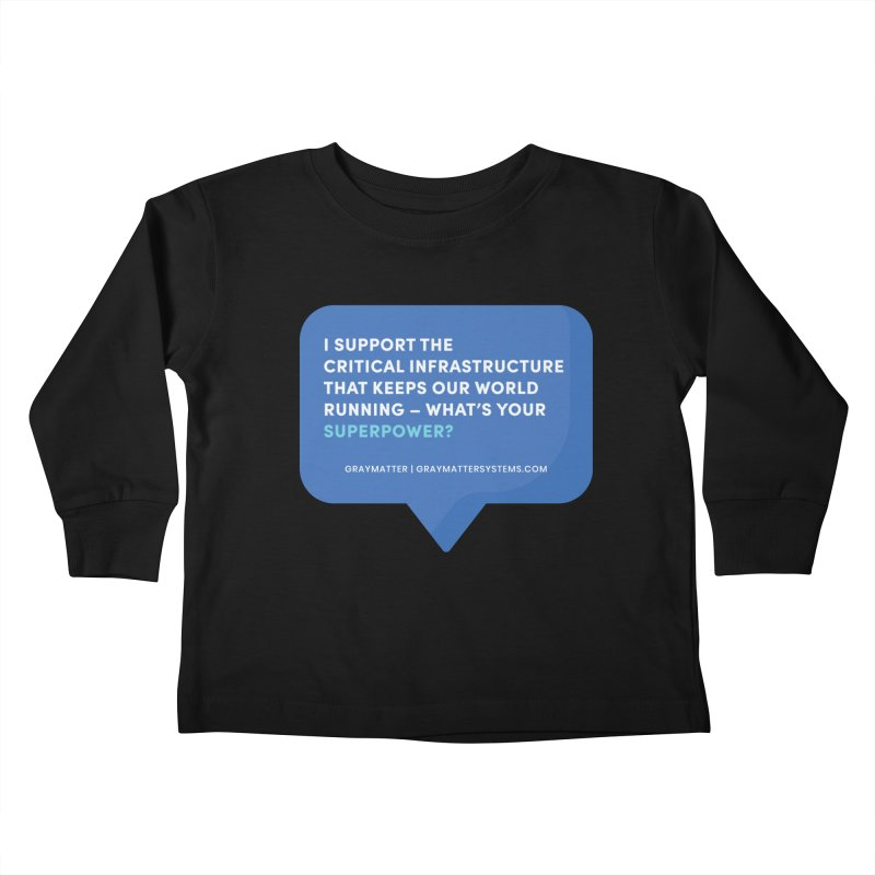 I Support the Critical Infrastructure That Keeps Our World Running Kids Toddler Longsleeve T-Shirt by graymattermerch's Artist Shop