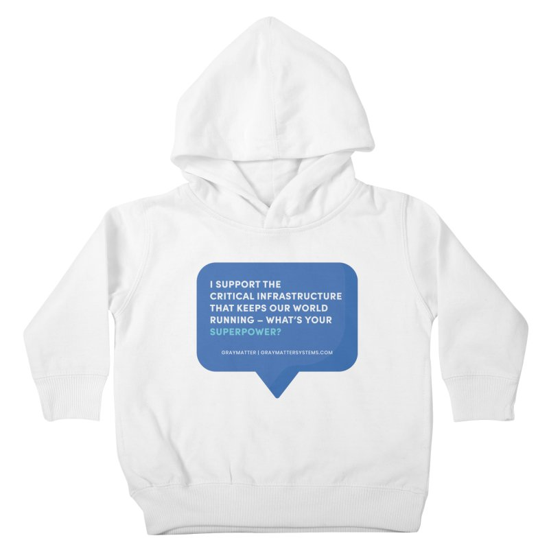 I Support the Critical Infrastructure That Keeps Our World Running Kids Toddler Pullover Hoody by graymattermerch's Artist Shop