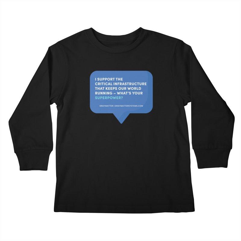 I Support the Critical Infrastructure That Keeps Our World Running Kids Longsleeve T-Shirt by graymattermerch's Artist Shop