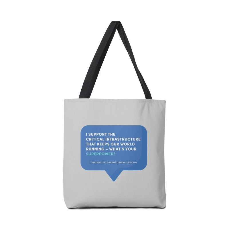 I Support the Critical Infrastructure That Keeps Our World Running Accessories Bag by graymattermerch's Artist Shop