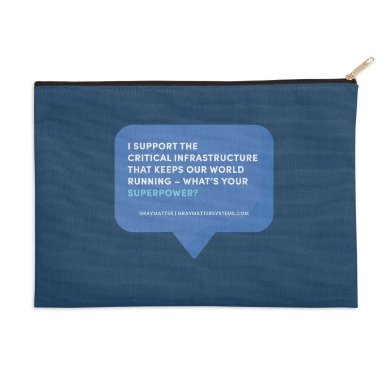 I Support the Critical Infrastructure That Keeps Our World Running Accessories Zip Pouch by graymattermerch's Artist Shop