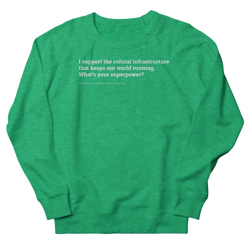 I Support the Critical Infrastructure That Keeps Our World Running Women's Sweatshirt by graymattermerch's Artist Shop