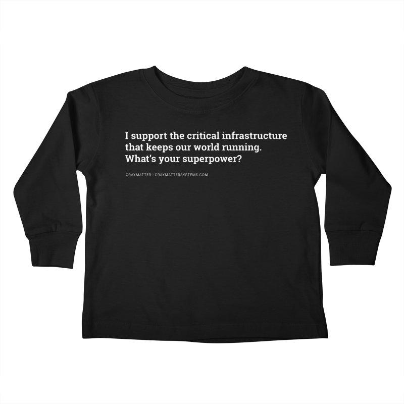 I Support the Critical Infrastructure That Keeps Our World Running Kids Toddler Longsleeve T-Shirt by graymattermerch's Artist Shop