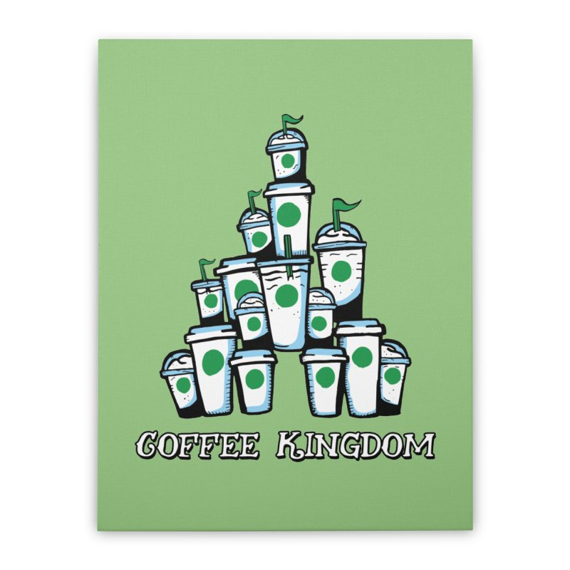 Coffee Kingdom Home Stretched Canvas by Greg Gosline Design Co.