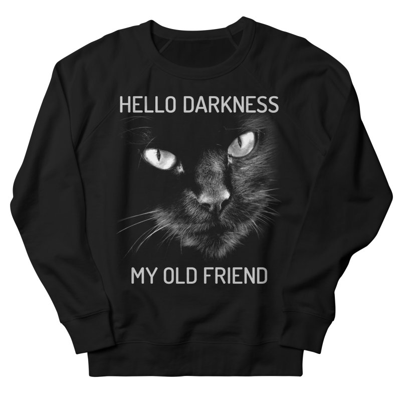 Hello Darkness My Old Friend Black Cat Men's Sweatshirt by GritFX T-Shirts