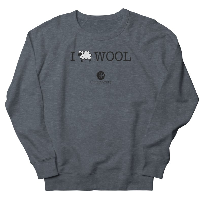 I (sheep) WOOL Women's French Terry Sweatshirt by Gritty Knits