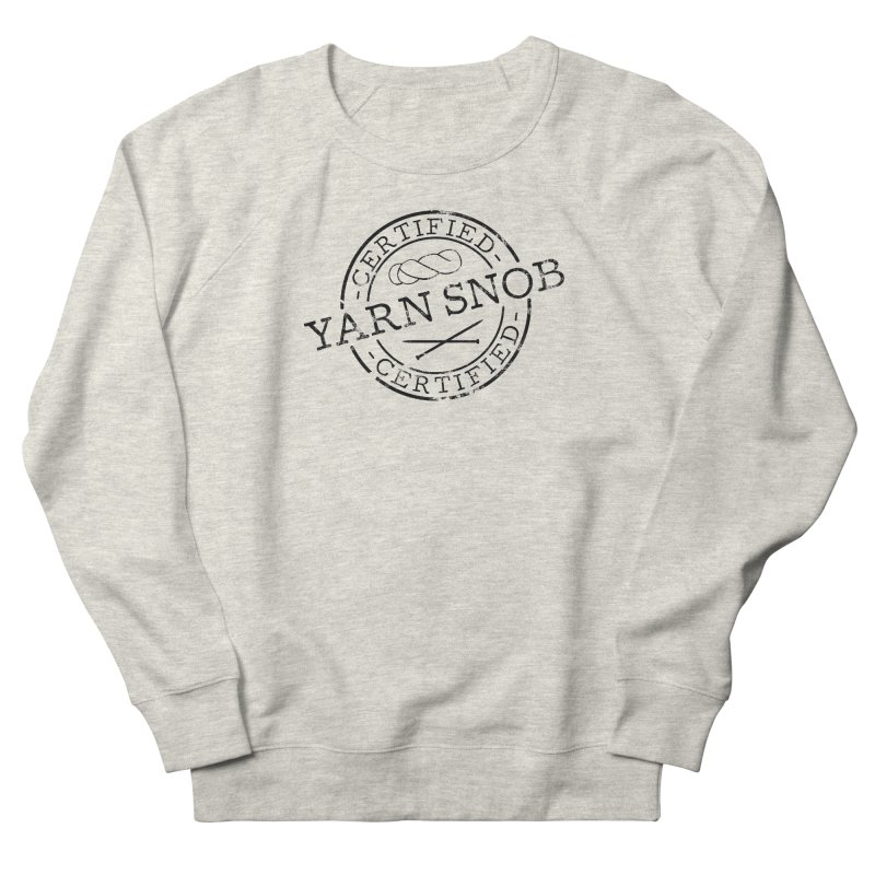 Certified Yarn Snob Men's French Terry Sweatshirt by Gritty Knits