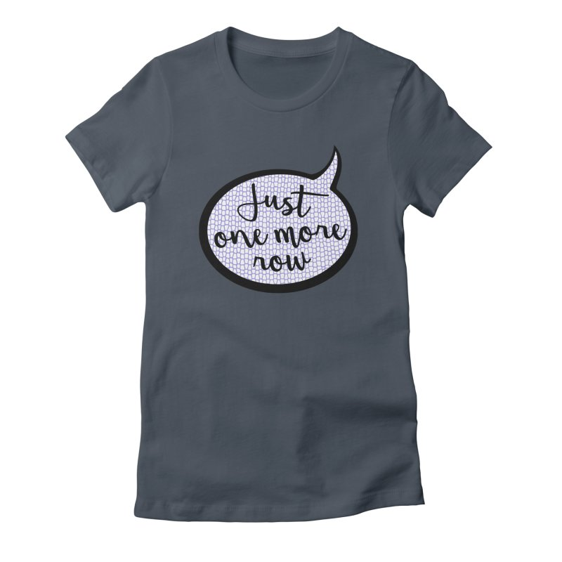 Just One More Row Women's T-Shirt by Gritty Knits