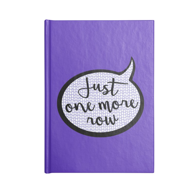 Just One More Row Accessories Lined Journal Notebook by Gritty Knits